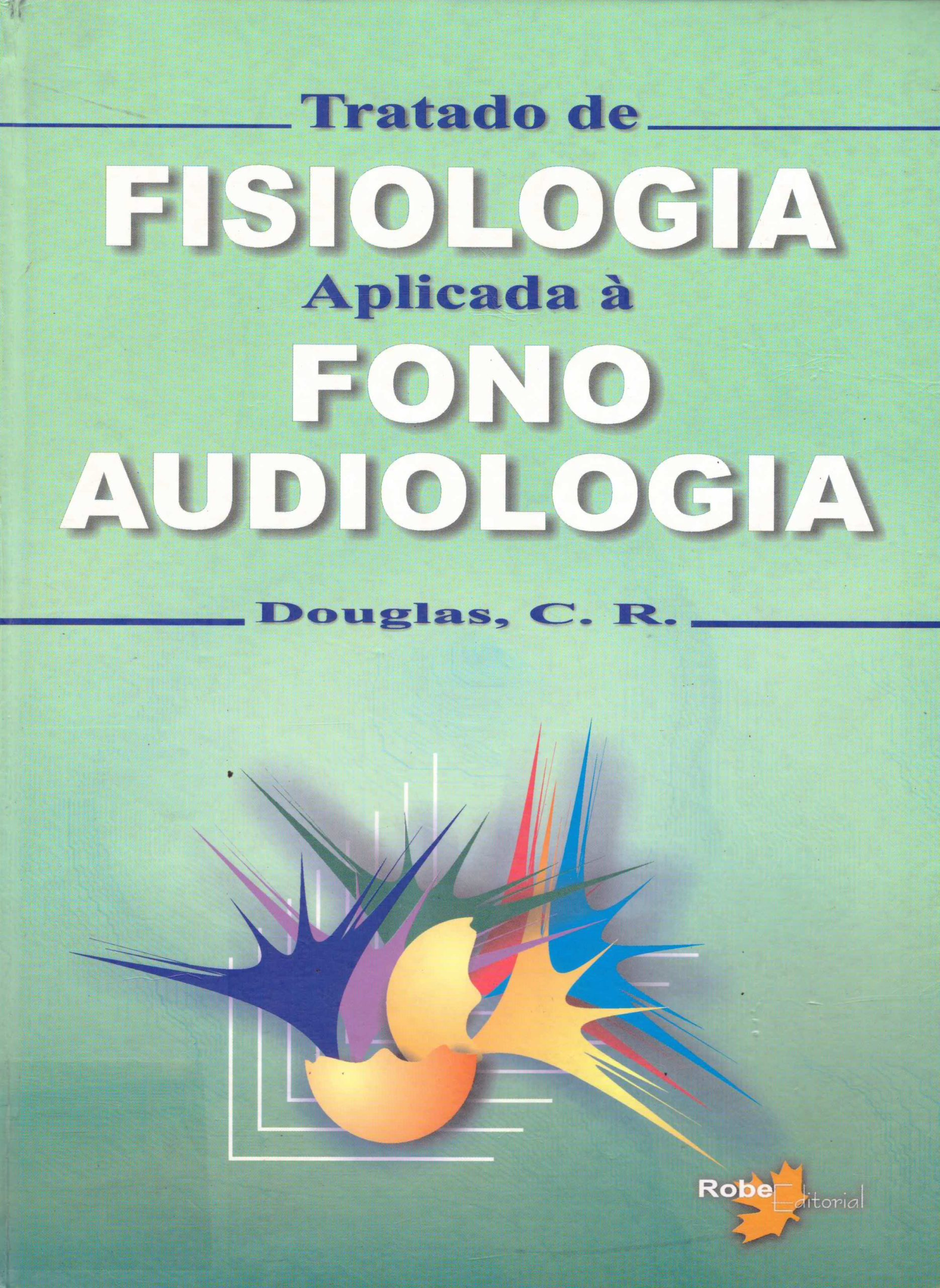 tratado de fisiologia aplicado à fonoaudiologia